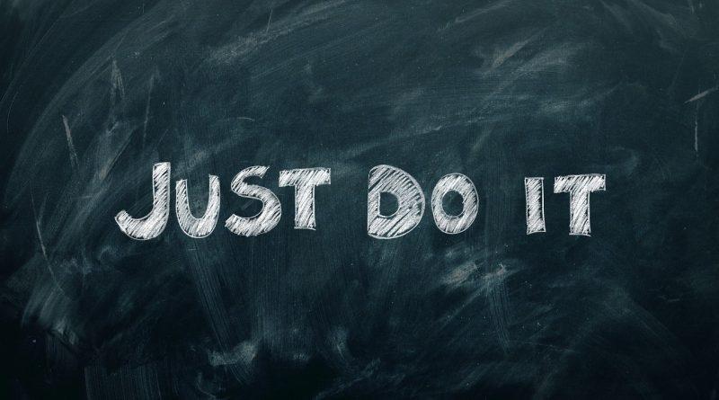 Just do it written in white chalk on a black board